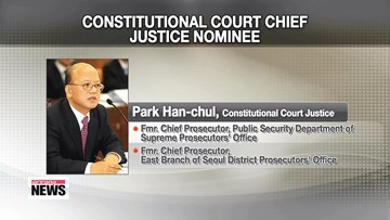 President Park Nominates Park Han-chul as Consitutional Court  Chief